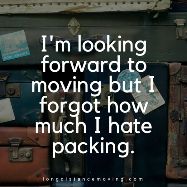 I'm looking forward to moving, but I forgot how much I hate packing