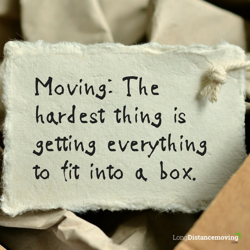 Moving: the hardest thing is getting everything to fit into a box.
