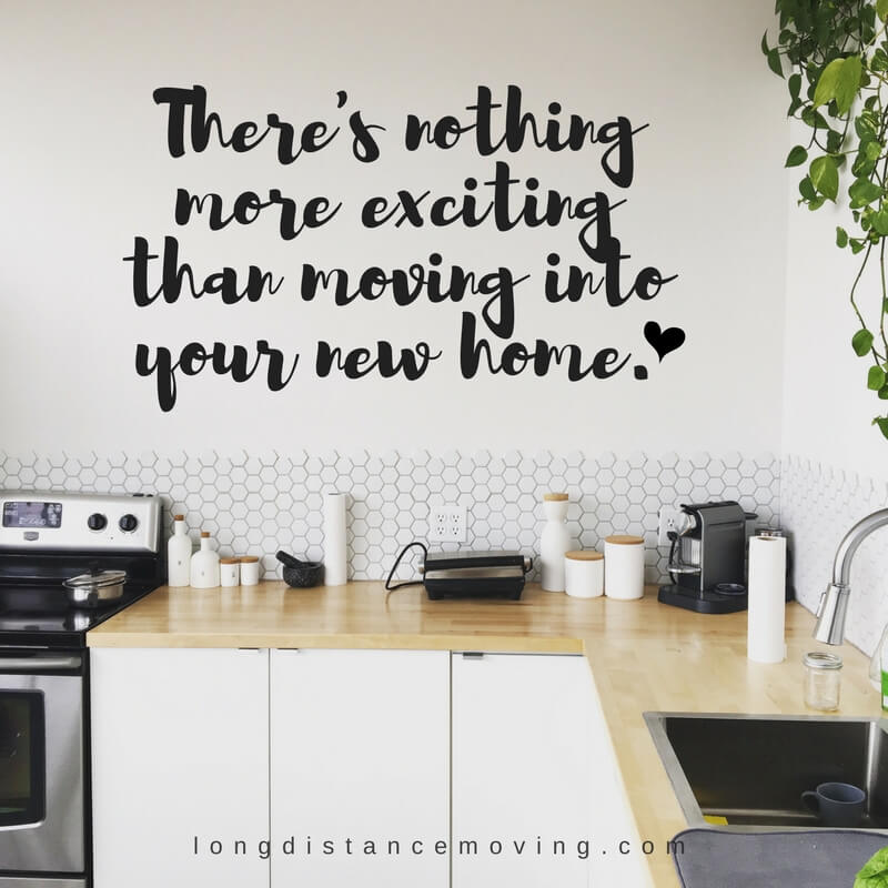 There's nothing more exciting than moving your new home.