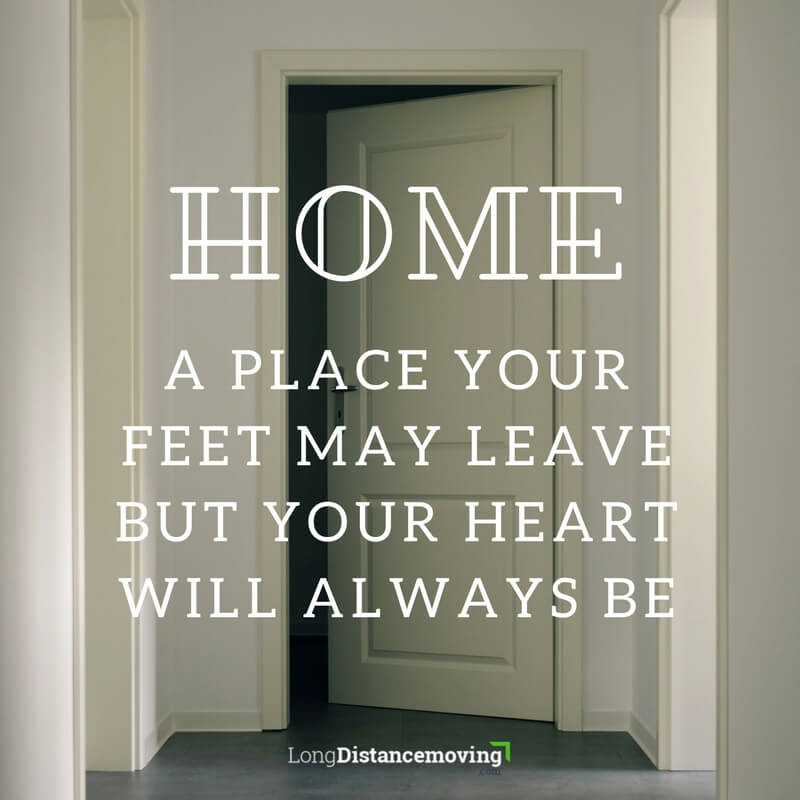 Home is a place your feet may leave but your heart will always be